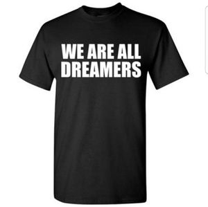 We are All Dreamers Immigration Tshirt